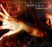 RAM 6 p.m. - lounge & nu jazz (2008)