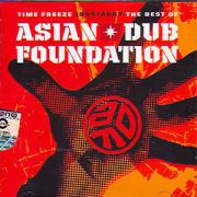 Asian Dub Foundation - Time Freeze (1995-2007 The Best Of) (2007)