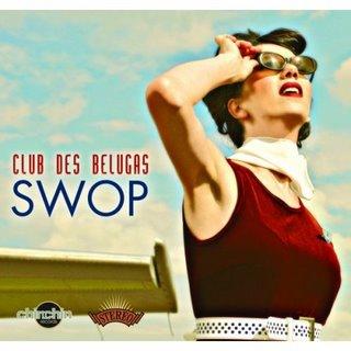Club des Belugas – Swop (2008)