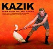 Kazik – Silny Kazik Pod Wezwaniem (2008)